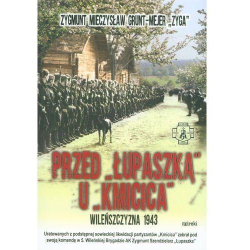 Przed Łupaszką u Kmicica. Wileńszczyzna 1943 (2015)