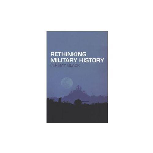 Rethinking Military History, Routledge