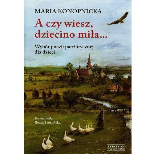 A czy wiesz dziecino miła, Maria Konopnicka