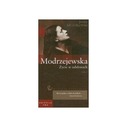 Wielkie biografie 34 Modrzejewska Życie w odsłonach t,1, Szczublewski Józef