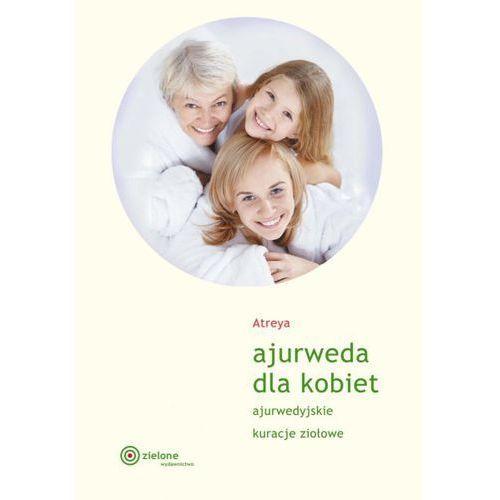 Ajurweda dla kobiet. Atreya (nowa edycja 2016)
