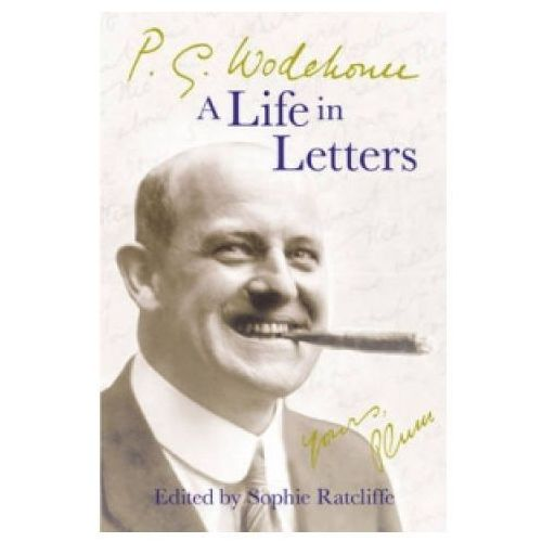 P.G. Wodehouse: A Life in Letters (9780099514794)