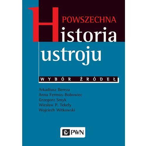 Powszechna historia ustroju Wybór źródeł, Wydawnictwo Naukowe Pwn