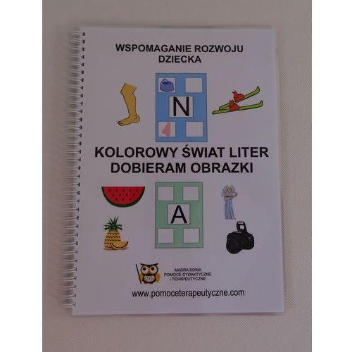 KOLOROWY ŚWIAT LITER- DOBIERAM OBRAZKI (9788365702005)