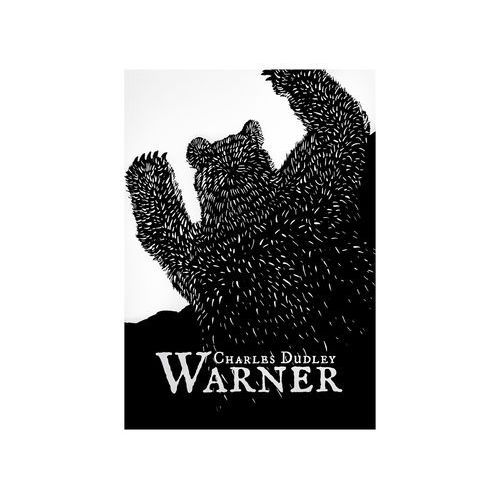 """Wydawnictwo stary wspaniały świat Książka """"w dziczy. miastowego trapera przypadki"""" charles dudley warner (9788394944810)"""