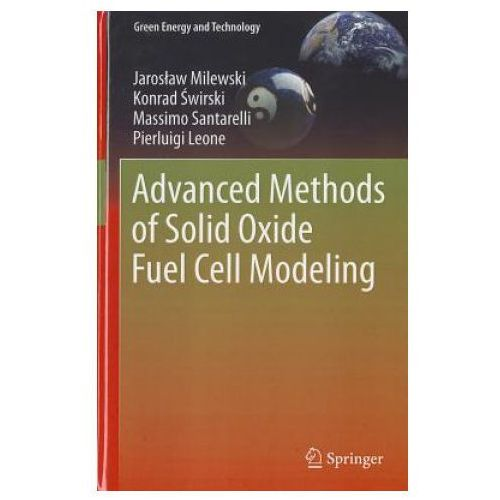 Advanced Methods of Solid Oxide Fuel Cell Modeling (9780857292612)