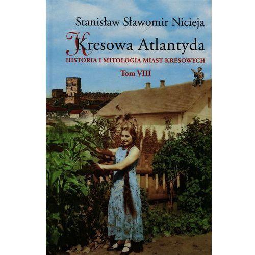 Kresowa Atlantyda T.8, Stanisław Sławomir Nicieja