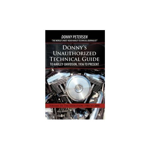 Donny's Unauthorized Technical Guide to Harley-Davidson, 1936 to Present (9781450208185)
