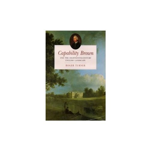 Capability Brown and the Eighteenth-century English Landscape (9780750953856)