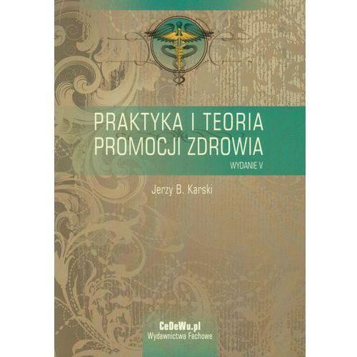 Praktyka i teoria promocji zdrowia (9788375563337)