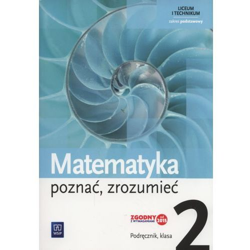 Matematyka poznać zrozumieć 2 Podręcznik zakres podstawowy (264 str.)