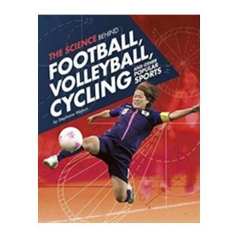 Science Behind Football, Volleyball, Cycling and Other Popular Sports