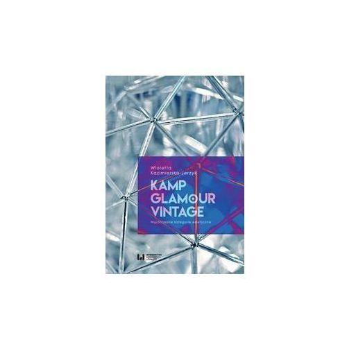 Kamp, glamour, vintage - Wioletta Kazimierska-Jerzyk (9788380888289)