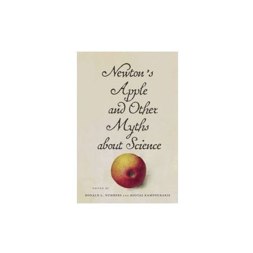 Newton's Apple and Other Myths About Science (9780674967984)
