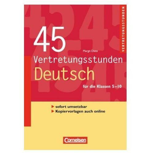 45 Vertretungsstunden Deutsch, für die Klassen 5-10 (9783589232475)