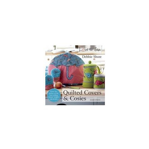 Love to Sew: Quilted Covers & Cosies (9781782212546)