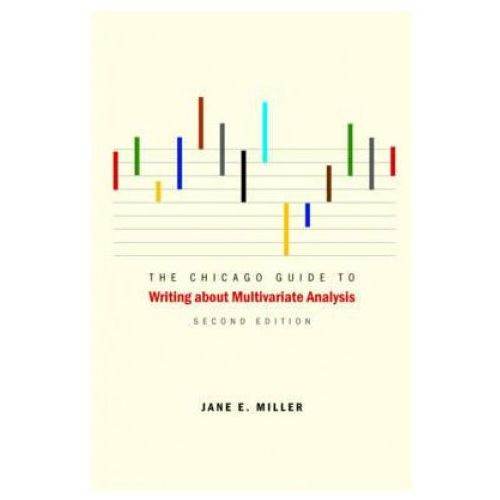 Chicago Guide to Writing About Multivariate Analysis (9780226527871)