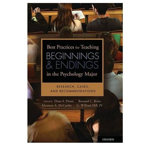 Best Practices for Teaching Beginnings and Endings in the Psychology Major (9780195378214)