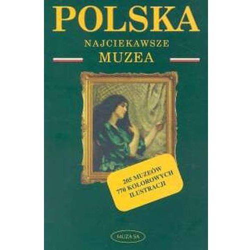 Polska. Najciekawsze muzea (opr. miękka)
