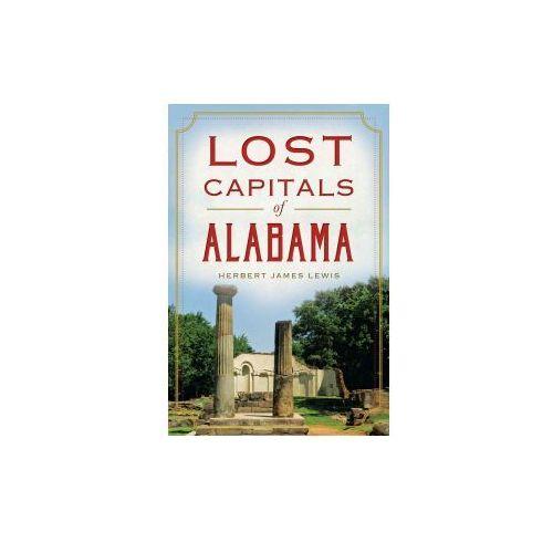 Lost Capitals of Alabama (9781626194427)