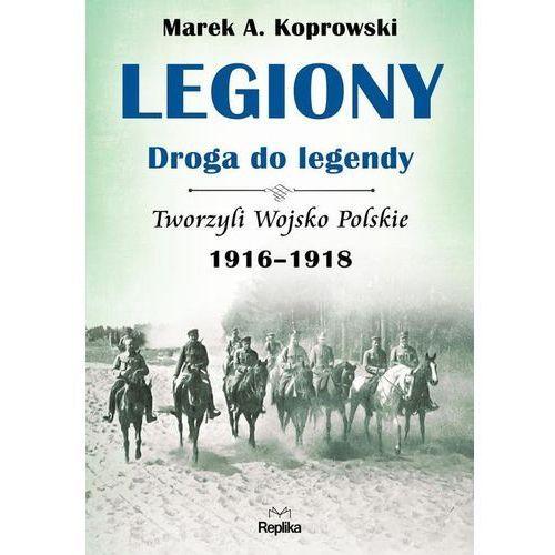 Legiony. Droga do legendy (432 str.)