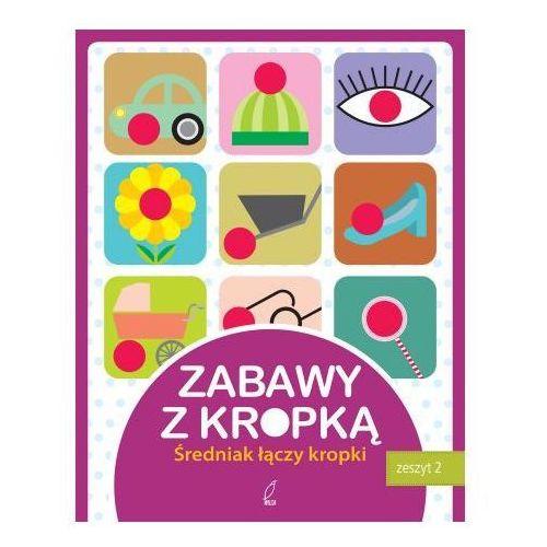 Zabawy z kropką. Zeszyt 2 (9788328013513)