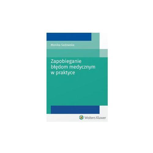 Zapobieganie błędom medycznym w praktyce - Monika Sadowska, oprawa broszurowa