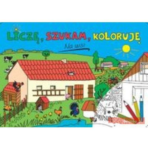 Liczę szukam koloruję Na wsi., książka w oprawie miękkej