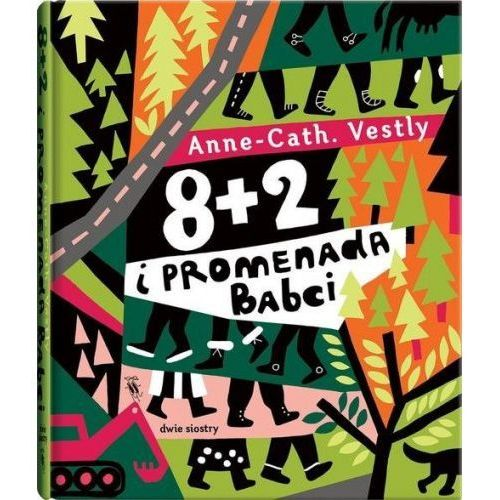 """Książka """"8 + 2 i promenada Babci"""" wydawnictwo Dwie Siostry 9788365341877"""