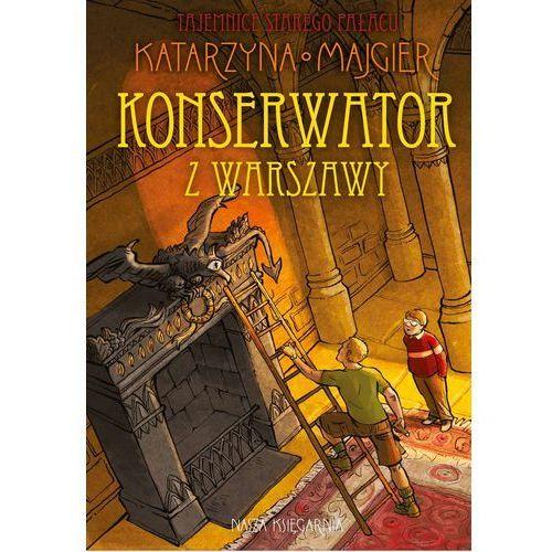 Tajemnice starego pałacu Konserwator z Warszawy - Dostawa 0 zł (9788310128898)
