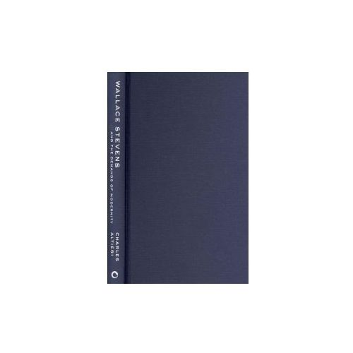 Wallace Stevens and the Demands of Modernity (9780801451676)