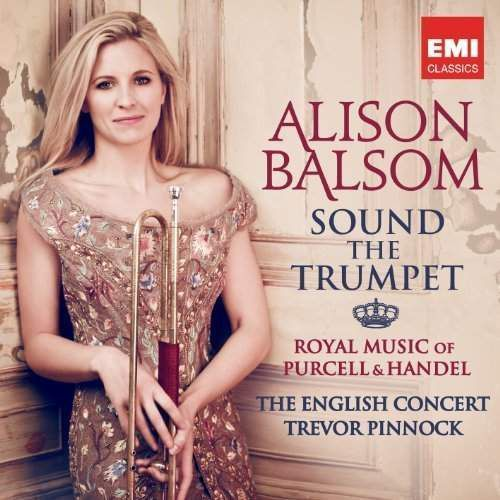 Alison Balsom - SOUND THE TRUMPET - ROYAL MUSIC OF PURCELL AND HANDEL (5099944032920)