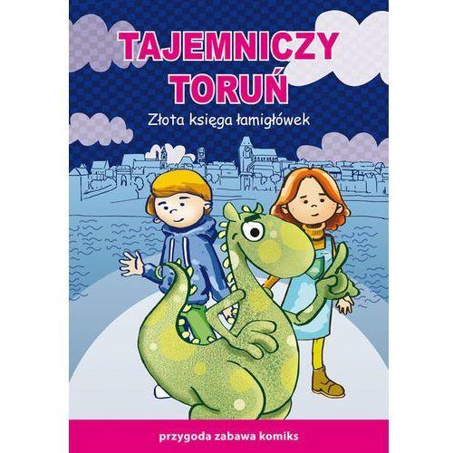 Tajemniczy Toruń Złota księga łamigłówek - Guzowska Beata, Jagielski Mateusz (9788378981640)