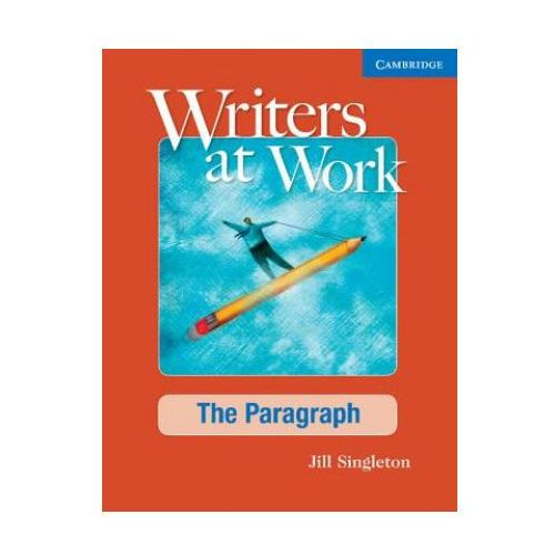 Writers at Work: The Paragraph Student's Book and Writing Skills Interactive Pack (9781107457669)