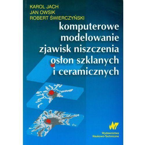 Komputerowe modelowanie zjawisk niszczenia osłon szklanych i ceramicznych, ISBN [9788320437010]