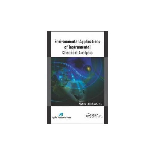 Environmental Applications of Instrumental Chemical Analysis (9781771880619)