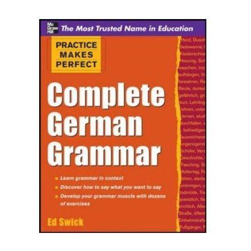 Practice Makes Perfect Complete German Grammar, Swick, Ed