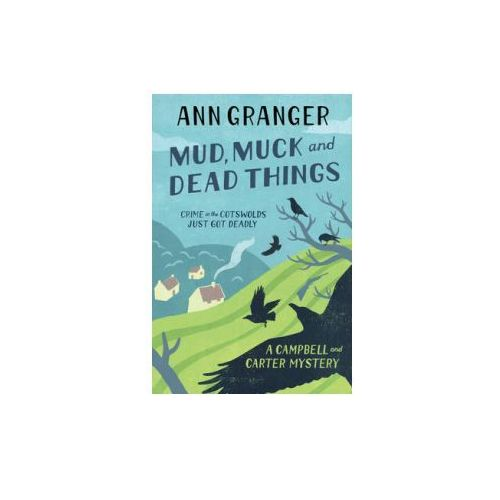 Mud, Muck and Dead Things (Campbell & Carter Mystery 1) (9780755320530)