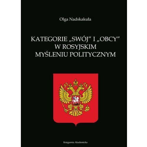 Kategorie swój i obcy w rosyjskim myśleniu politycznym - Nadskakuła Olga - ebook