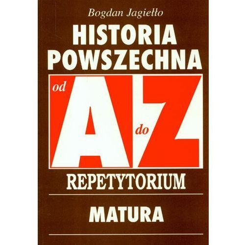 Historia Powszechna A-Z Repetytorium Matura, Jagiełło Bogdan
