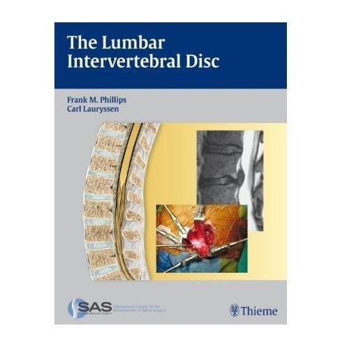 The Lumbar Intervertebral Disc Phillips, Frank M.