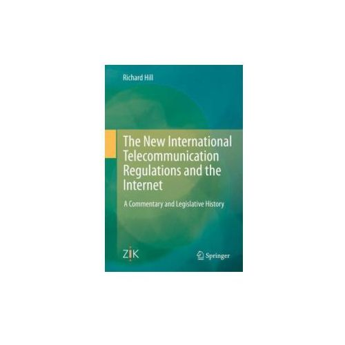 New International Telecommunication Regulations and the Internet (9783642454158)