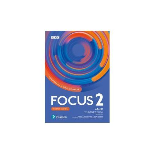 Focus 2 2ed. SB A2+/B1 + Digital Resources PEARSON (9788378826989)