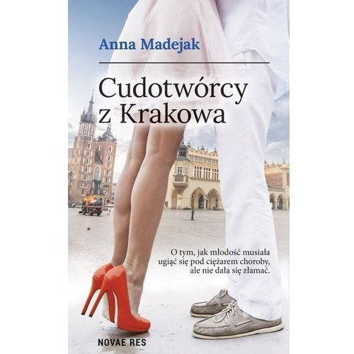 Cudotwórcy z Krakowa, Madejak Anna