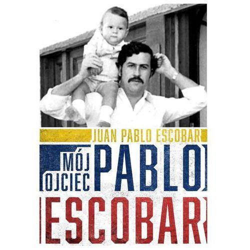 Mój ojciec Pablo Escobar, oprawa miękka