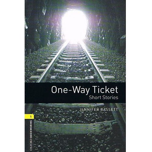 OXFORD BOOKWORMS LIBRARY New Edition 1 ONE-WAY TICKET (9780194789141)