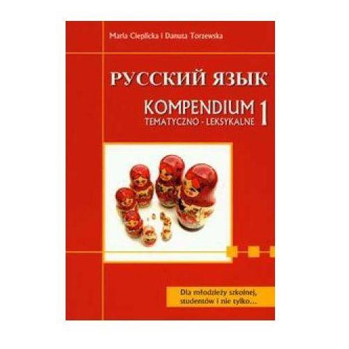 Russkij jazyk. Kompendium tematyczno-leksykalne 1 (9788387388294)