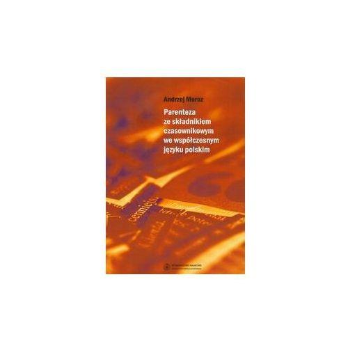 EBOOK Parenteza ze składnikiem czasownikowym we współczesnym języku polskim (346 str.)