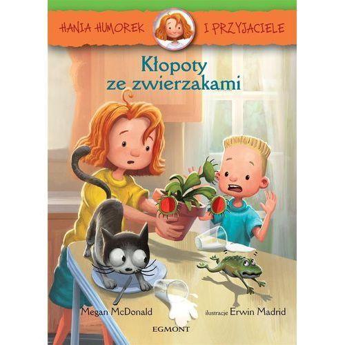 Hania Humorek i przyjaciele Kłopoty ze zwierzakami - Jeśli zamówisz do 14:00, wyślemy tego samego dnia., Egmont