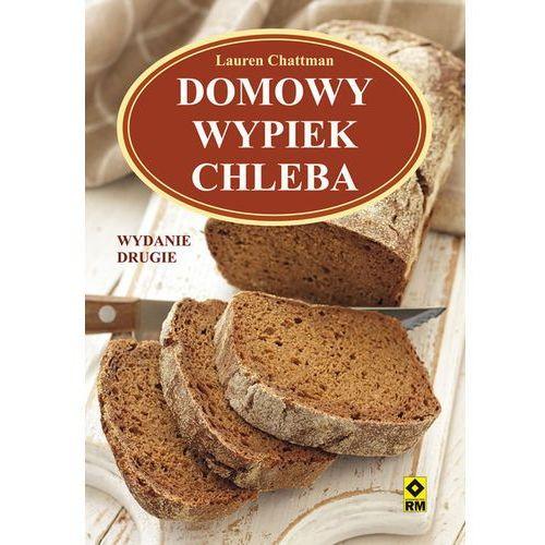 Domowy wypiek chleba - Lauren Chattman (280 str.)